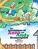The Adventures of Anna and Andy Hummingbird, Linda P.Young, 1456888498
