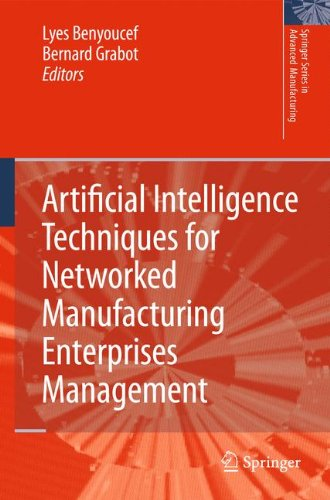 Artificial Intelligence Techniques for Networked Manufacturing Enterprises Management (Springer Series in Advanced Manufacturing)