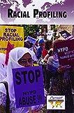 racial profiling books - Racial Profiling (Current Controversies)