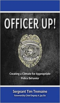 Officer Up!: Creating A Climate For Appropriate Police Behavior
