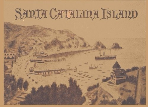 Santa Catalina Island: Photo Booklet Circa ()