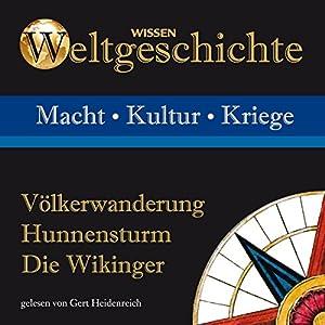 Völkerwanderung, Hunnensturm, Die Wikinger Hörbuch