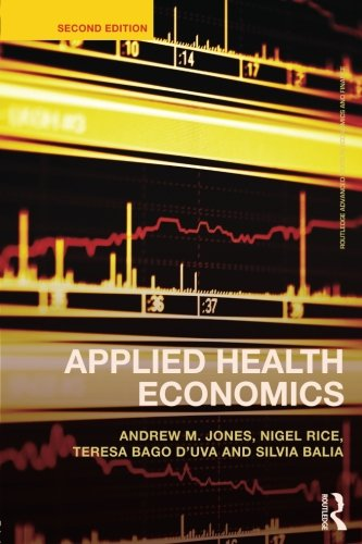 Applied Health Economics (Routledge Advanced Texts in Economics and Finance)