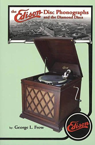 (The Edison Disc Phonographs and the Diamond Discs: A history with illustrations)