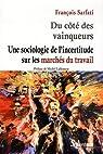 Du côté des vainqueurs : Une sociologie de l'incertitude sur les marché du travail par Sarfati