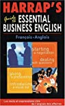 Harrap's Guide to Essential Business English : Les mots et expressions clés de l'anglais des affaires, Français/anglais par Harrap's