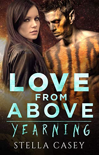 Love From Above: A Scifi Alien Romance (Yearning Book 1)