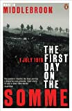 The First Day on the Somme 1 July 1916 (Penguin History) by Martin Middlebrook front cover