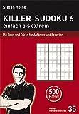 Killer-Sudoku 6 - einfach bis extrem: Mit Tipps und Tricks für Anfänger und Experten