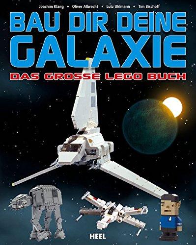 Das große Lego-Buch: Bau dir deine Galaxie Taschenbuch – 31. Oktober 2013 Joachim Klang Oliver Albrecht Heel 3868527788