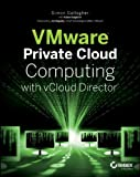 VMware Private Cloud Computing with vCloud Director, Simon Gallagher, 1118180585