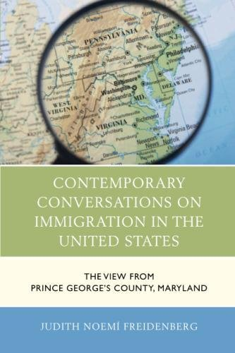Contemporary Conversations on Immigration in the United States: The View from Prince George's County, Maryland (Anthropology of Well-Being: Individual, Community, Society)