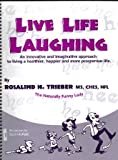 Live Life Laughing, Rosalind H. Trieber, 0962732923