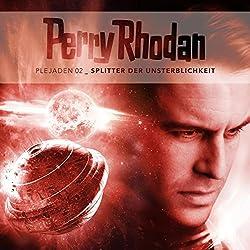 Splitter der Unsterblichkeit (Perry Rhodan - Plejaden 2)