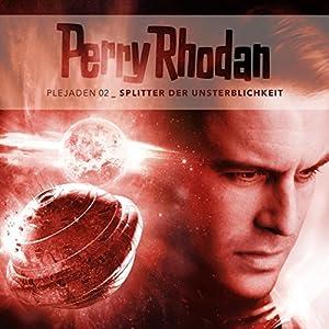 Splitter der Unsterblichkeit (Perry Rhodan - Plejaden 2) Hörspiel