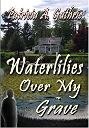 Waterlilies Over My Grave