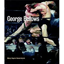 George Bellows: An Artist in Action by Mary Sayre Haverstock (2007-04-01)