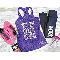 Wish I Was Full of Pizza Instead of Emotions Burnout Tank, Women's Workout Tank, Gym Tank, Funny Graphic Tank Racerback