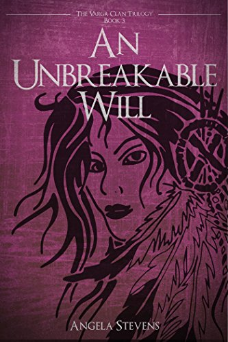 Book: An Unbreakable Will (The Vargr Clan Trilogy Book 3) by Angela Stevens