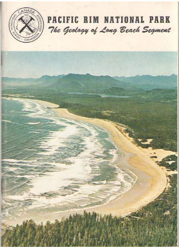 The geology of Long Beach segment, Pacific Rim National Park and its approaches : the story of the beaches, mountains, and other scenery