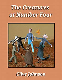 The Creatures at Number Four (English Edition) de [Johnson, Clive]