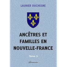 Ancêtres et familles en Nouvelle-France, Tome 5 (French Edition)