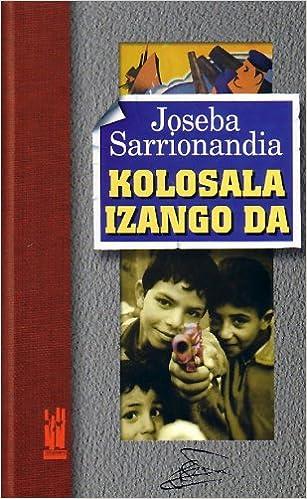 Kolosala Izango Da