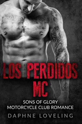 Download Los Perdidos MC: Sons of Glory Motorcycle Club Romance pdf
