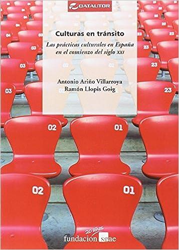Culturas en tránsito: Las prácticas culturales en España en el comienzo del siglo XXI: 36 DATAUTOR: Amazon.es: Ariño Villaroya, Antonio, Llopis Goig, Ramón: Libros