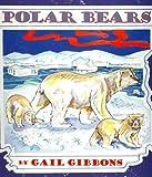 Polar Bears, Gail Gibbons, 0823417689