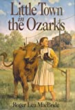 Little Town in the Ozarks (Little House the Rose Years (Prebound))