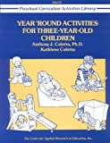 img - for Year-Round Activities for Three-Year-Old Children (Preschool Curriculum Activities Library) by Coletta, Anthony J., Coletta, Cathleen (January 1, 1986) Paperback book / textbook / text book