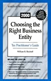 Choosing the Right Business Entity, Bischoff, William, 0156071126