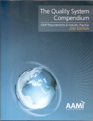 The Quality System Compendium  Gmp Requirements   Industry Practice  2Nd Edition