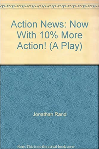 Book Action News: Now With 10% More Action! (A Play)