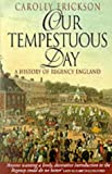 Our Tempestuous Day: History of Regency England