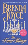The Finer Things, Brenda Joyce, 0312998821