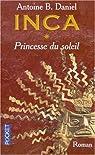 Inca, tome 1: Princesse du soleil par Daniel