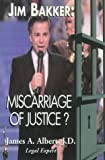 Jim Bakker: Miscarriage of Justice?