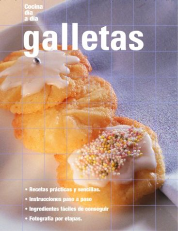 Galletas: Cookies, Spanish-Language Edition (Cocina dia a dia) (Spanish Edition) by Degustis
