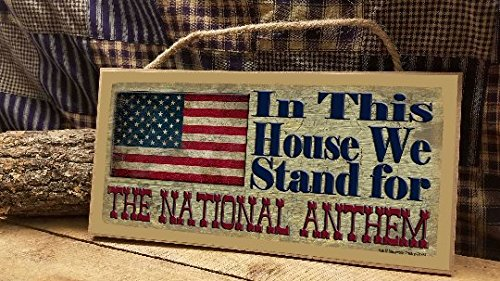 In This House We Stand For The National Anthem 5'' x 10'' Patriotic Flag SIGN by Blackwater Trading