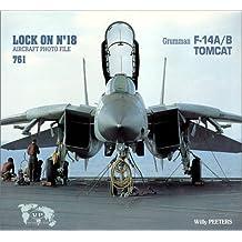 Lock On No. 18 : Grumman F-14A/B Tomcat