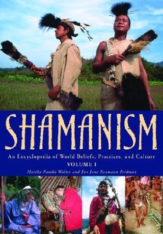 Shamanism: An Encyclopedia of World Beliefs, Practices, and Culture (2 Volume Set) by Brand: ABC-CLIO