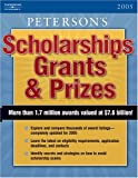 Scholarships, Grants and Prizes 2005, Peterson's Guides Staff, 0768914973