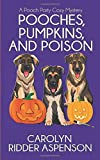 Pooches, Pumpkins, and Poison: A Pooch Party Cozy Mystery (The Pooch Party Cozy Mystery Series)