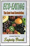 ECO-EATING: The Raw Food Revolution