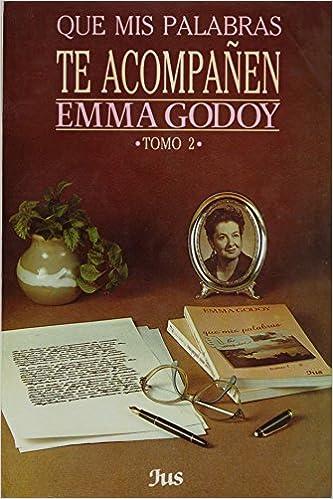 Que Mis Palabras Te Acompanen Tomo 2 Emma Godoy 9789684230088 Amazon Com Books