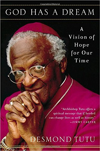 God Has a Dream: A Vision of Hope for Our Time