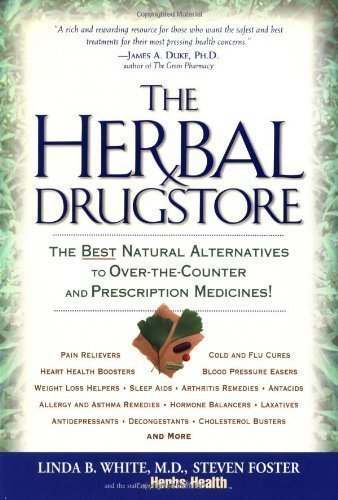 Herbal Drugstore by White, Linda B., Foster, Steven, Herbs for Health Staff published by Rodale Books (2003)