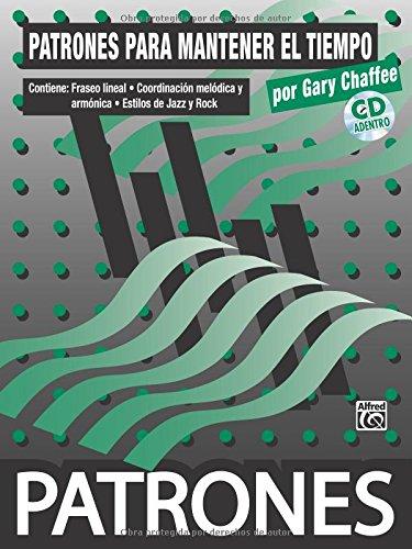 Patrones para Mantener el Tiempo [Time Functioning Patterns]: Spanish Language Edition, Book & CD (Spanish Edition)